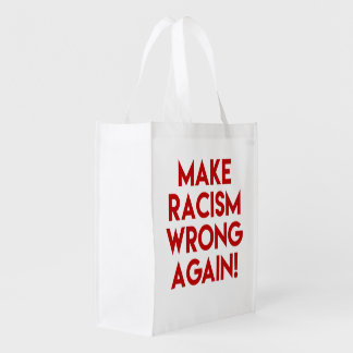 Make racism wrong again! Anti Trump protest Grocery Bag