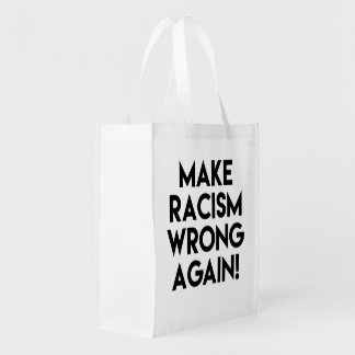 Make racism wrong again! Anti Trump protest Reusable Grocery Bag