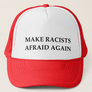 Make Racists Afraid Again Trucker Hat