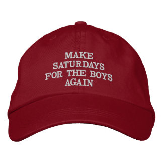 MAKE SATURDAYS FOR THE BOYS AGAIN! EMBROIDERED HAT