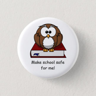 Make school safe for me! 1 inch round button
