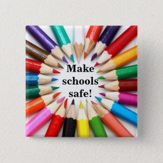 Make schools safe! 2 inch square button