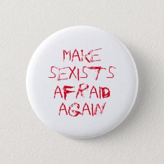 Make sexists afraid again 2 inch round button