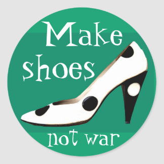Make Shoes Not War fashion stickers