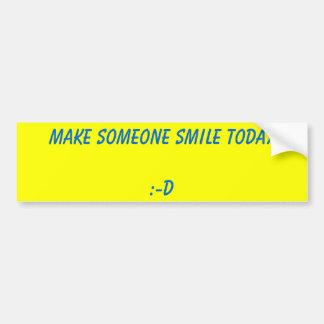 Make some one smile bumper sticker
