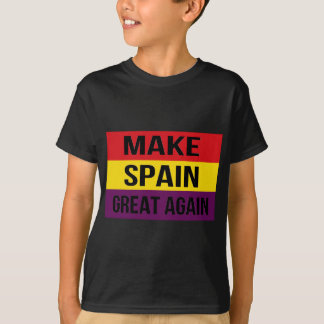 Make Spain Great Again - Bandera de España T-Shirt