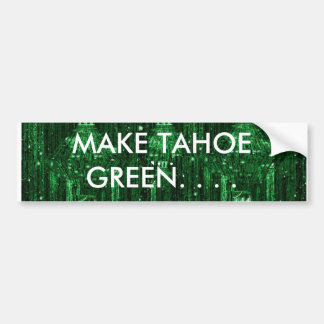 MAKE TAHOE GREEN II BUMPER STICKER