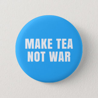 Make Tea Not War - Slogan Button Pin Badge