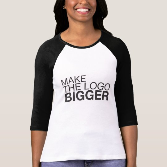 Make The Logo BIGGER! T-Shirt