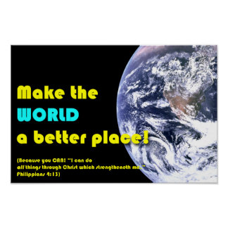 """Make the World a Better Place!"" with Bible verse Poster"