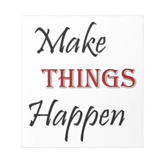 Make Things Happen Notepad