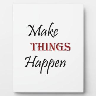 Make Things Happen Plaque