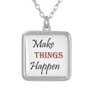 Make Things Happen Silver Plated Necklace