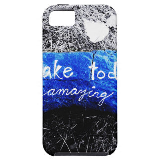 Make Today Amazing Case For The iPhone 5