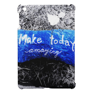 Make Today Amazing Cover For The iPad Mini