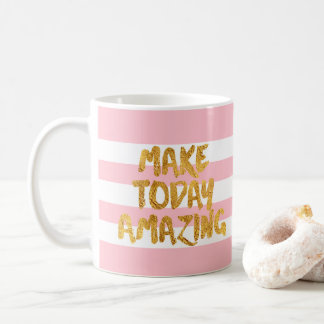 Make Today Amazing, Gold Lettering Pink Stripes Coffee Mug
