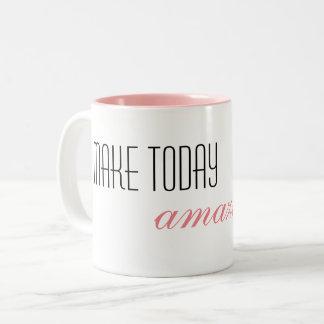 Make Today Amazing Mug