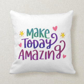 Make Today Amazing Polyester Throw Pillow