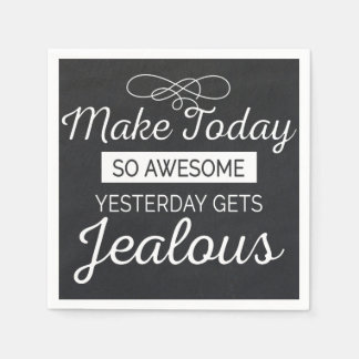 Make today awesome motivational life quote paper napkin