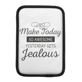 Make today awesome motivational quote iPad mini sleeve