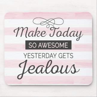 Make today awesome motivational quote mouse pad