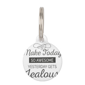 Make today awesome motivational quote pet tag