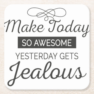 Make today awesome motivational quote square paper coaster