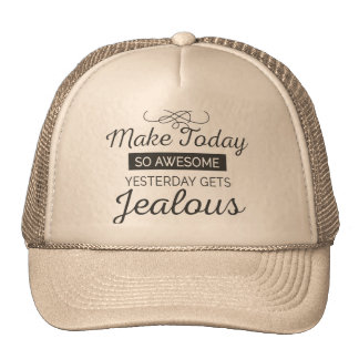 Make today awesome motivational quote trucker hat