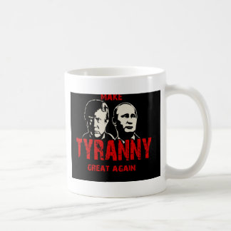 Make tyranny great again coffee mug