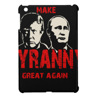 Make tyranny great again iPad mini case