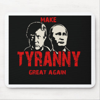 Make tyranny great again mouse pad