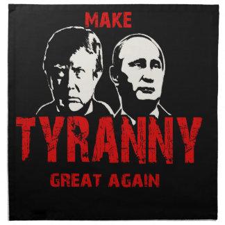 Make tyranny great again napkin
