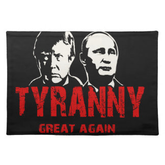 Make tyranny great again placemat