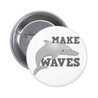 MAKE WAVES with dolphin 2 Inch Round Button
