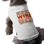Make Wine v2b Doggie Tshirt