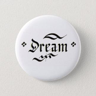 Make your dreams come true 2 inch round button