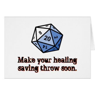 Make Your Healing Saving Throw Soon Card