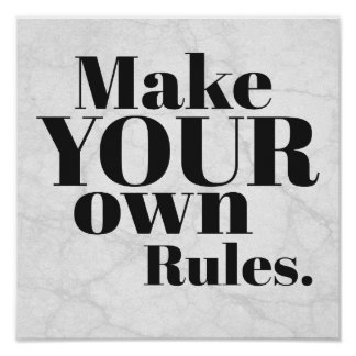 Make Your Own Rules Motivational Poster