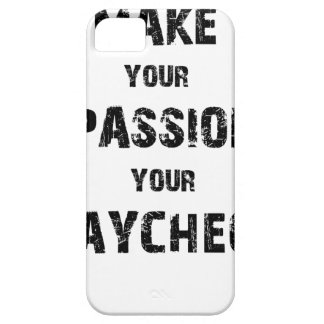 make your passion your paycheck iPhone 5 cover