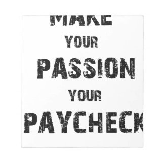 make your passion your paycheck notepad