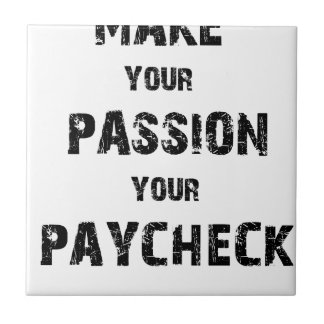 make your passion your paycheck tile