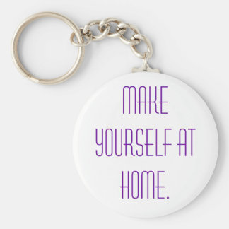 Make yourself at home. keychain