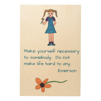 Make Yourself Necessary Wood Prints