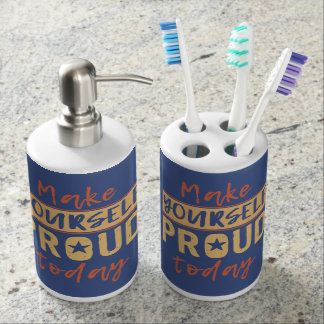 """Make Yourself Proud"" bathroom set"