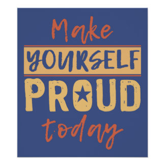 """Make Yourself Proud"" custom poster"