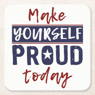 """Make Yourself Proud"" paper coasters"
