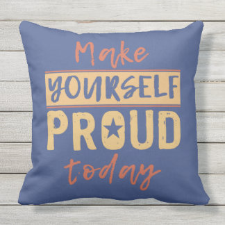 """Make Yourself Proud"" throw pillows"