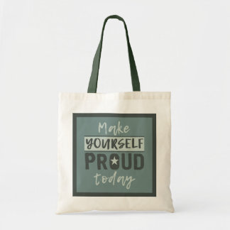 """Make Yourself Proud"" tote bags"