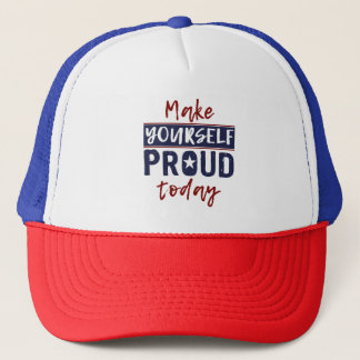 """Make Yourself Proud"" trucker hats"