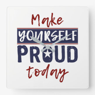"""Make Yourself Proud"" wall clock"